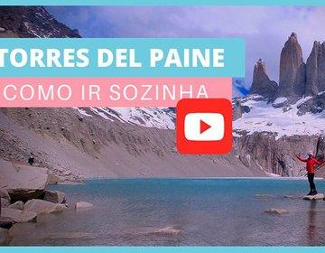 Torres del Paine - Como ir sozinha até a base em um dia