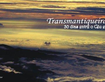 Transmantiqueira 30 Dias Entre o Céu e a Terra