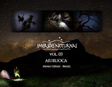 Imersões Noturnas Vol.03 - Aiuruoca MG